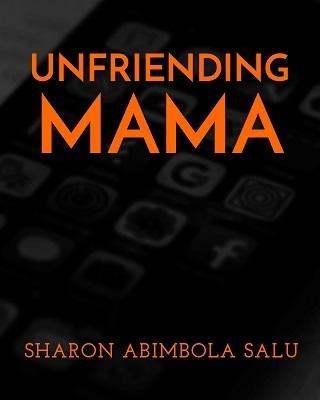 Unfriending Mama